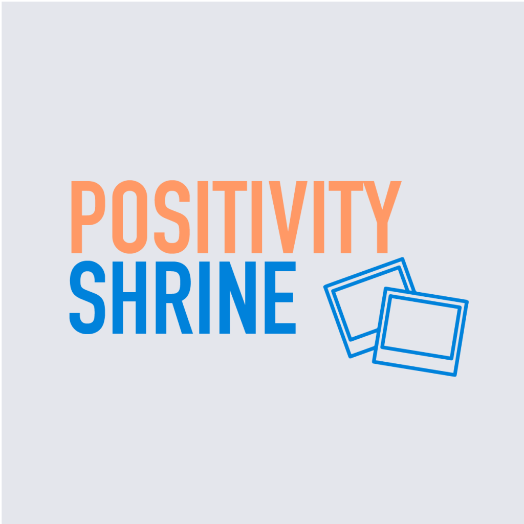 Positivity Shrine